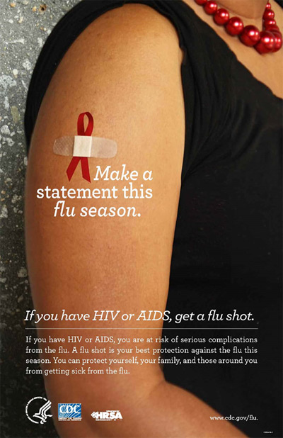 Image Promotion: Make a statement this season. If you have HIV or AIDs, get a flu shot.